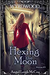 Hexing the Moon (Wyrdwood Welcome Book 3) Kindle Edition