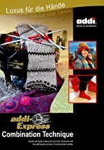 addi-Express Combination Technique Instruction and Pattern Book