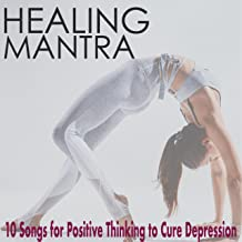 Healing Mantra - 10 Songs for Positive Thinking to Cure Depression, Oshun Goddess Autogenic Training