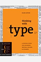 Thinking with Type: A Critical Guide for Designers, Writers, Editors, & Students Kindle Edition