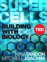 Super Cells: Building with Biology (TED Books Book 41)