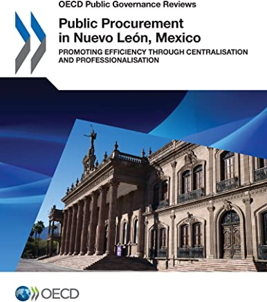 Public Procurement in Nuevo León, Mexico: Promoting Efficiency Through Centralisation and Professionalisation