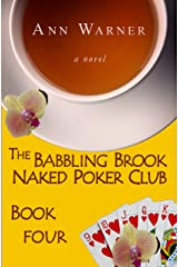 The Babbling Brook Naked Poker Club - Book Four (The Babbling Brook Naked Poker Club Series 4) Kindle Edition