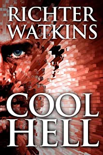 Cool Hell: A Marco Cruz Novel (The Cool Series, Mystery, Action, Thriller Book 4)