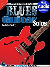 Blues Guitar Lessons - Solos: Teach Yourself How to Play Guitar (Free Audio Available) (Progressive) (English Edition)