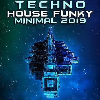 Techno House Funky Minimal 2019