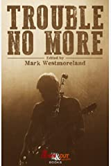 Trouble No More: Crime Fiction Inspired by Southern Rock and the Blues Kindle Edition
