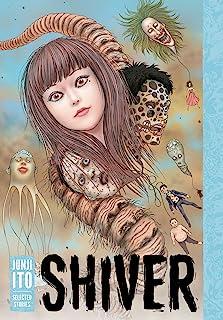 Shiver Junji Ito Selected Stories