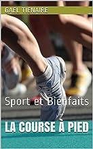 La course à pied: Sport et Bienfaits (French Edition)