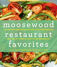 Moosewood Restaurant Favorites: The 250 Most-Requested, Naturally Delicious Recipes from One of America's Best-Loved Resta...