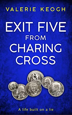 EXIT FIVE FROM CHARING CROSS: A Gripping Psychological thriller