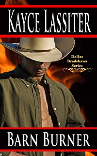 Barn Burner (Dallas Bradshaws Series Book 1)