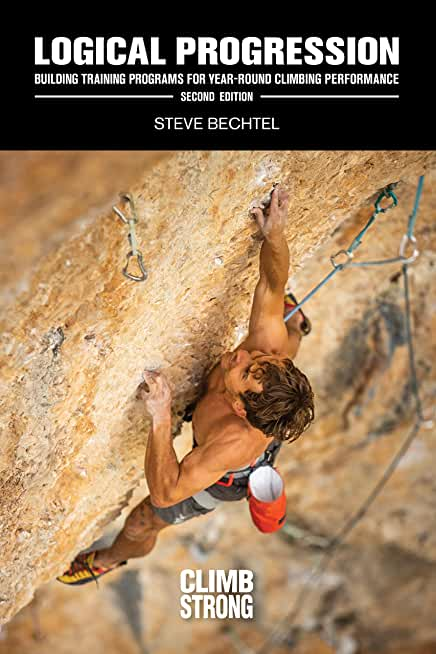 Logical Progression, Second Edition: Building Training Programs for Year-Round Climbing Performance (English Edition)