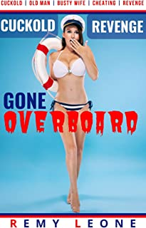 Cuckold Revenge Gone Overboard: Erotica Tale of a Wealthy Cuckold Watching Busty Trophy Wife Cheat with an Older Man