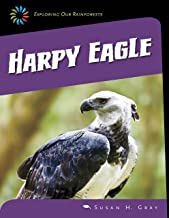 Harpy Eagle (21st Century Skills Library: Exploring Our Rainforests)