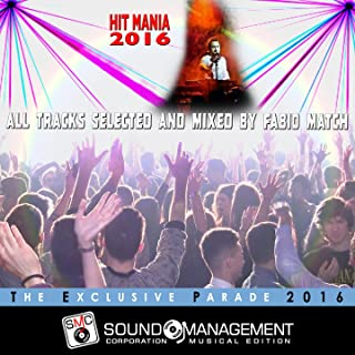 The Exclusive Parade (Hit Mania 2016) (All tracks selected and mixed by Fabio Match)
