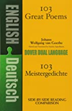 103 Great Poems: A Dual-Language Book (Dover Dual Language German) (German and English Edition)