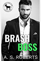 Brash Boss: A Hero Club Novel Kindle Edition