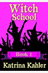 WITCH SCHOOL - Book 1 Kindle Edition