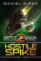 Hostile Spike (Battlegroup Z Book 2) Kindle Edition