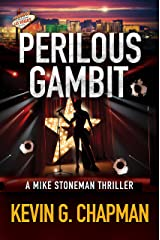 Perilous Gambit: A Mike Stoneman Thriller Kindle Edition