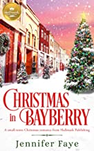 Download Christmas in Bayberry: A small-town Christmas romance from Hallmark Publishing PDF