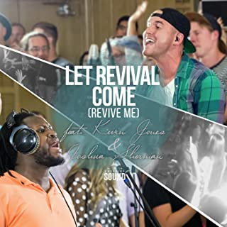 Let Revival Come (Revive Me) [feat. Kevin Jones, Joshua Sherman & The Emerging Sound]