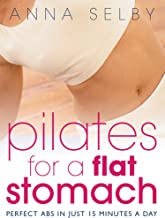 Pilates for a Flat Stomach: Perfect Abs in Just 15 Minutes a Day