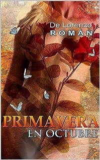 PRIMAVERA EN OCTUBRE. (Spanish Edition)