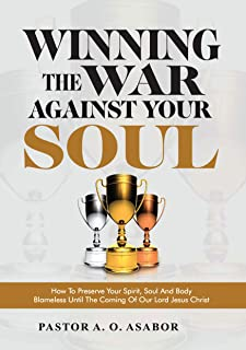 Winning the War Against Your Soul