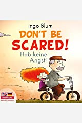 Don't be scared! - Hab keine Angst!: Bilingual Children's Picture Book English-German (Kids Learn German 6) Kindle Edition