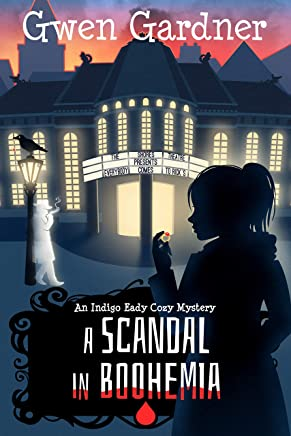 A Scandal in Boohemia (An Indigo Eady Cozy Mystery Book 1) (English Edition)