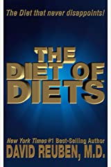 The Diet of Diets: The Diet that never disappoints! Kindle Edition