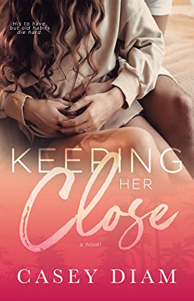 Keeping Her Close: A Slow-Burn Standalone