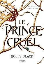Le prince cruel (Trilogie Prince Cruel t. 1)