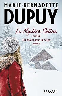 Le Mystère Soline, T3 - Un Chalet sous la neige - partie 2