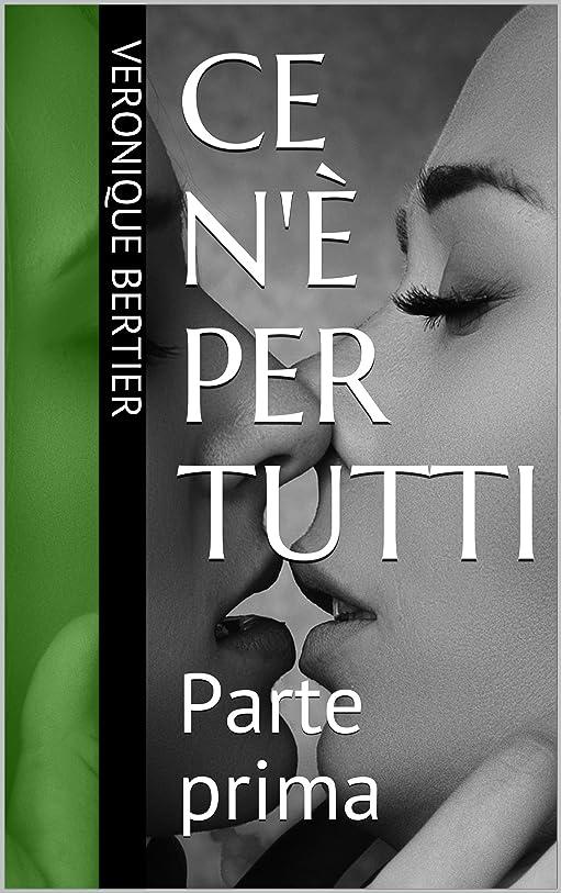 大人時々時々テザーCe n'è per tutti: Parte prima (Italian Edition)