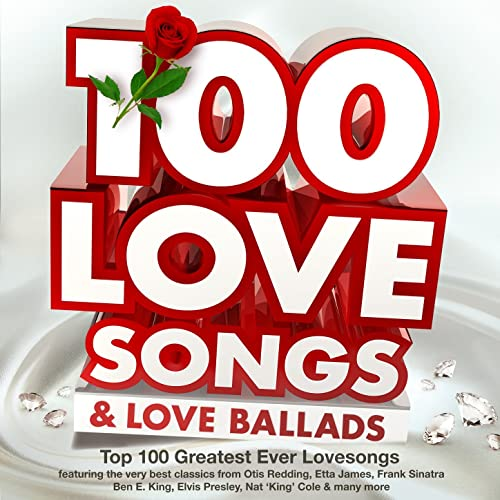 100 Love Songs & Love Ballads - Top 100 Greatest Ever