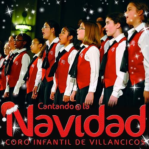 Cantando a la Navidad  Coro Infantil de Villancicos by Coro