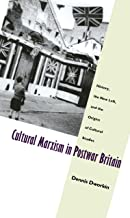 Cultural Marxism in Postwar Britain: History, the New Left, and the Origins of Cultural Studies (Post-contemporary interventions)