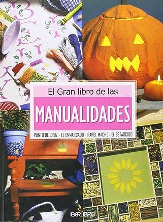 El gran libro de las Manualidades/The great book of Arts & Crafts (Spanish
