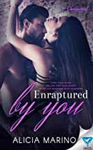 Enraptured By You (The Consumed Series Book 2)