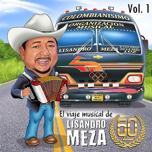 El Viaje Musical de Lisandro Meza, 60 Años, Vol. 1