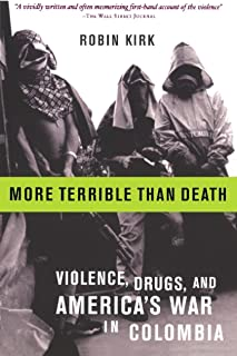 More Terrible Than Death: Drugs, Violence, and America's War in Colombia (English Edition)