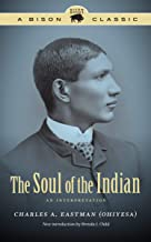 The Soul of the Indian: An Interpretation (Bison Classic Editions)
