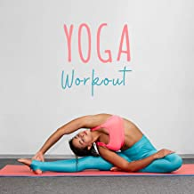 Yoga Workout: Chillout Music for Yoga Exercises and Training