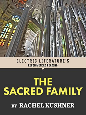The Sacred Family (Electric Literature's Recommended Reading) (English Edition)