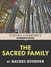 The Sacred Family (Electric Literature's Recommended Reading)