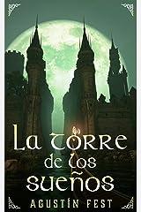 La Torre de los Sueños (Spanish Edition) Kindle Edition