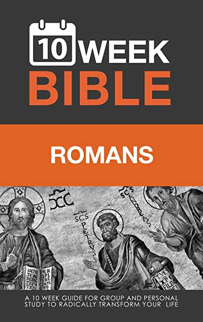Romans: A 10 Week Bible Study (English Edition)